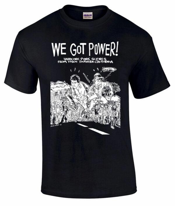 We Got Power T shirt