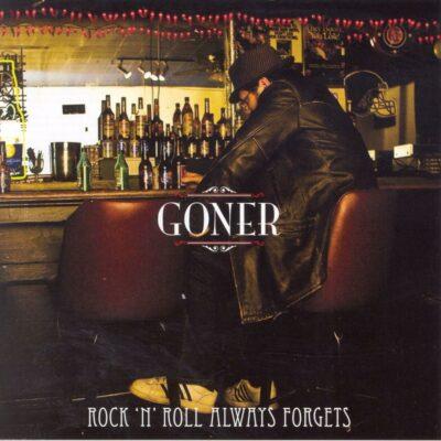 Goner - Rock N Roll Always Forgets - Bifocal Media